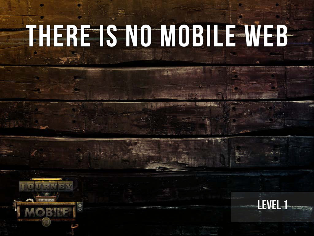 there is no mobile web Level 1