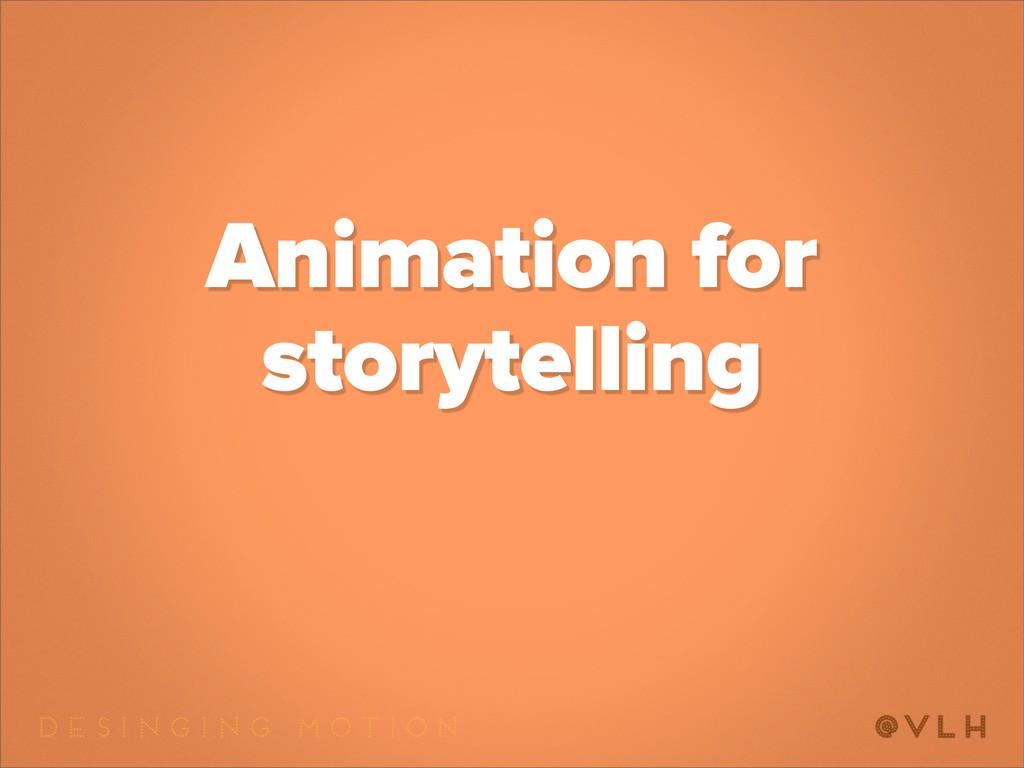 Animation for storytelling