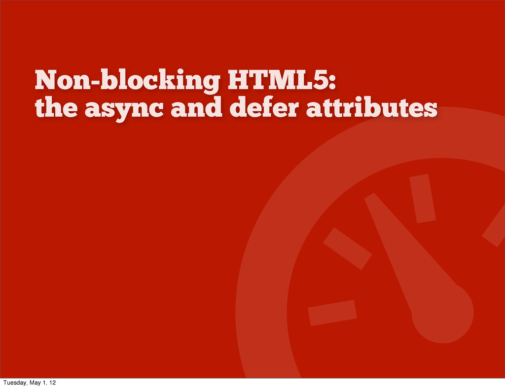 Non-blocking HTML5: the async and defer attribu...