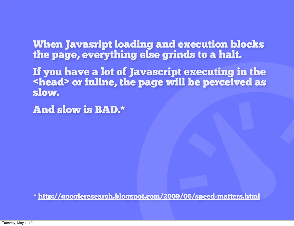 When Javasript loading and execution blocks the...