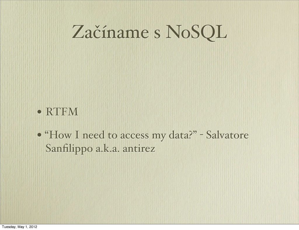 "Začíname s NoSQL • RTFM • ""How I need to access..."