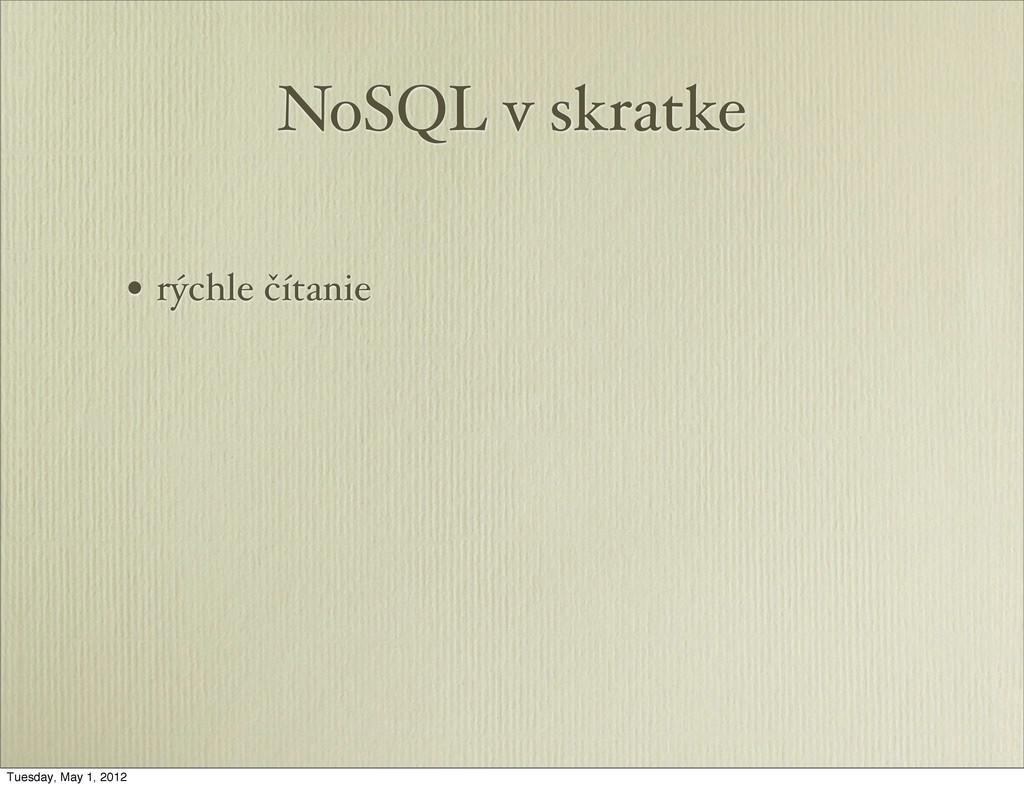NoSQL v skratke • rýchle čítanie Tuesday, May 1...