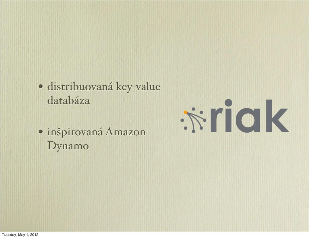 • distribuovaná key-value databáza • inšpirovan...