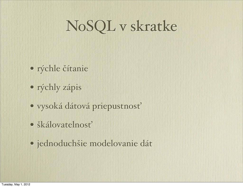 NoSQL v skratke • rýchle čítanie • rýchly zápis...
