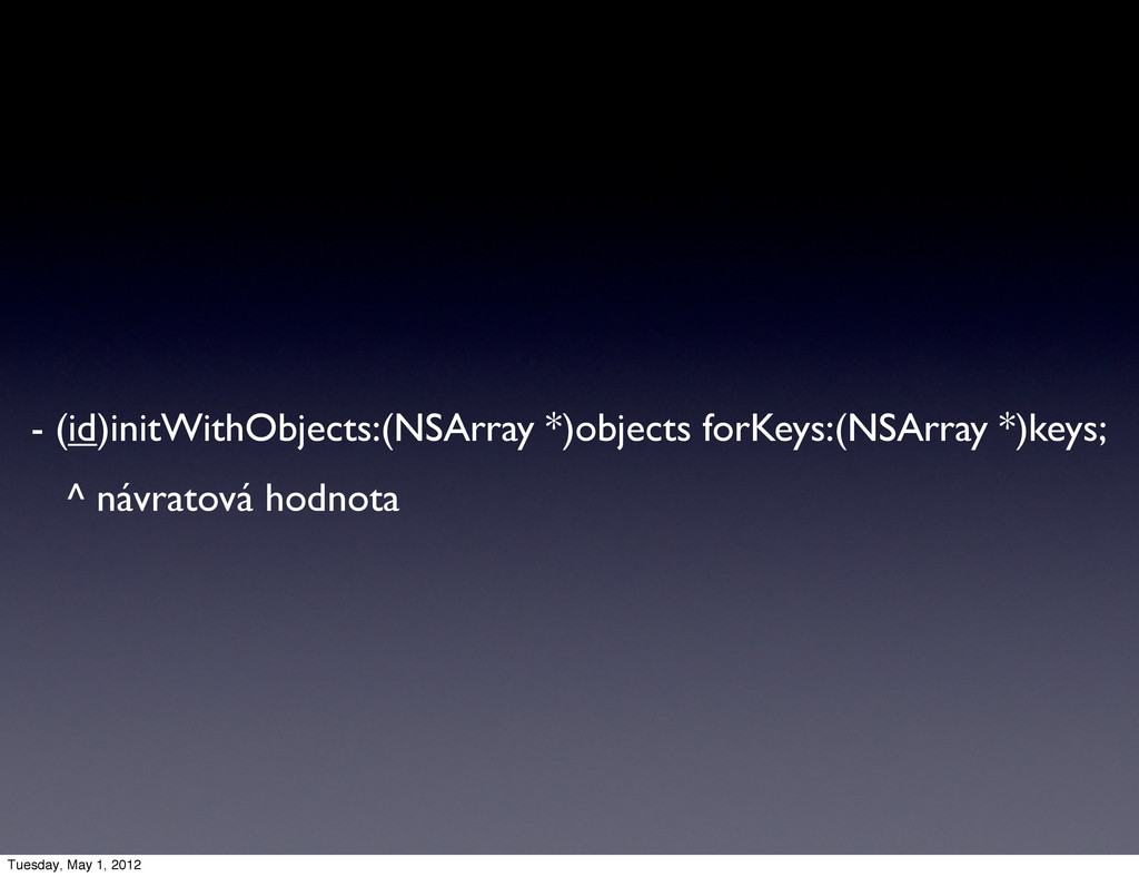 - (id)initWithObjects:(NSArray *)objects forKey...