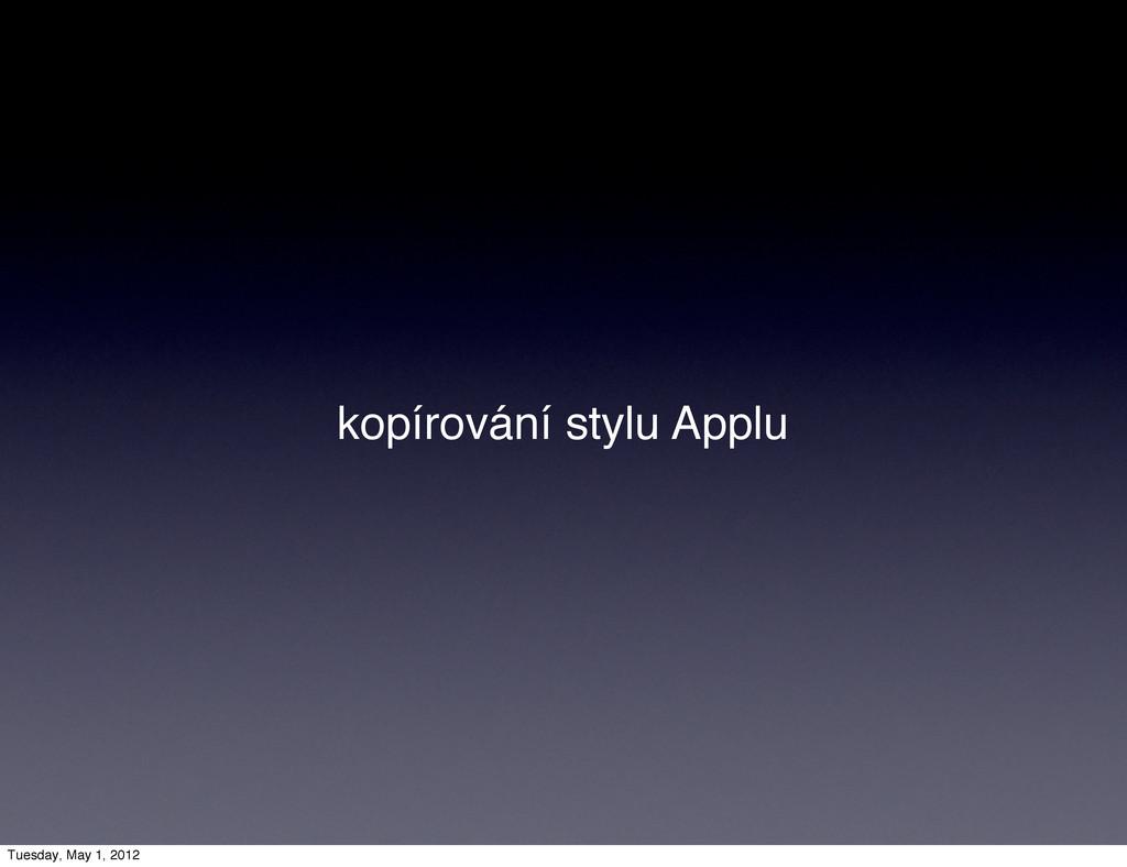 kopírování stylu Applu Tuesday, May 1, 2012