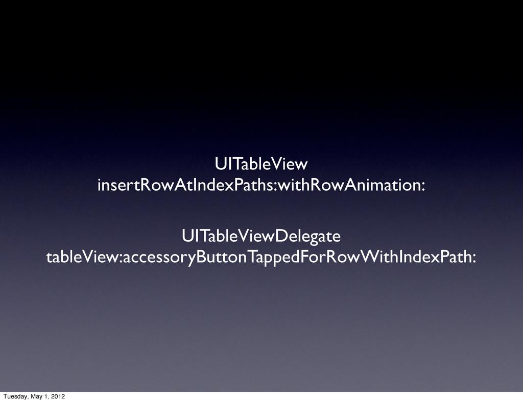 UITableView insertRowAtIndexPaths:withRowAnimat...