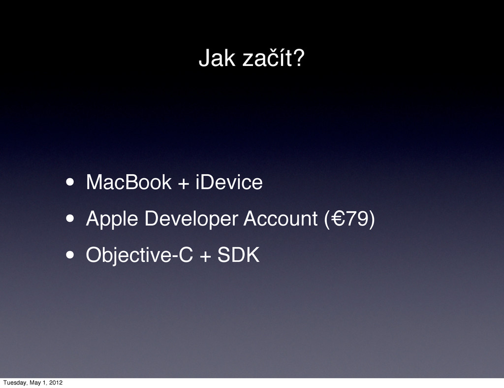 Jak začít? • MacBook + iDevice • Apple Develope...