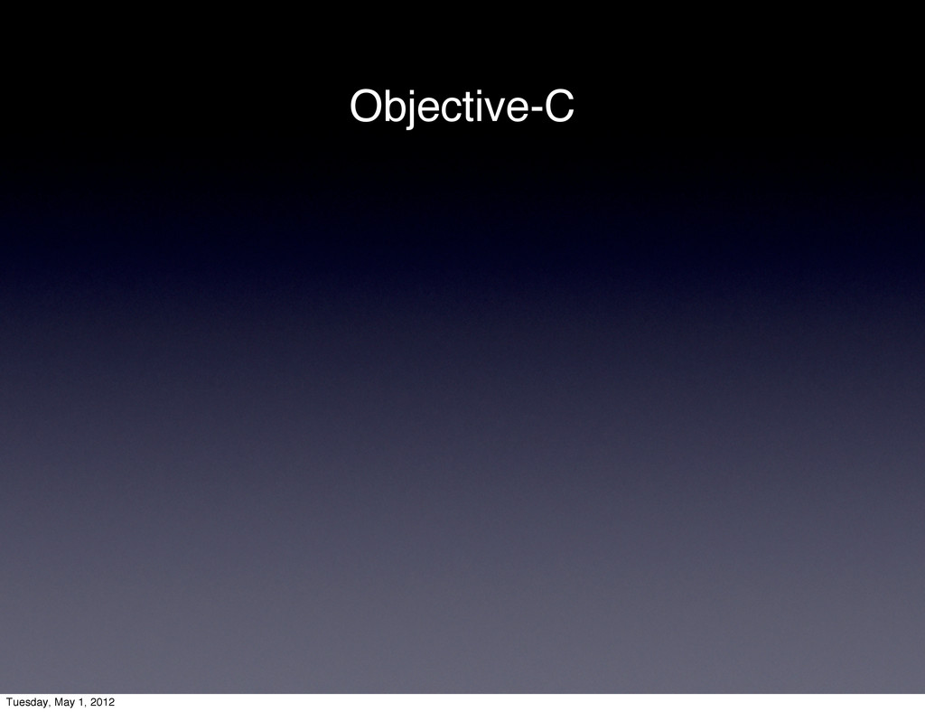 Objective-C Tuesday, May 1, 2012