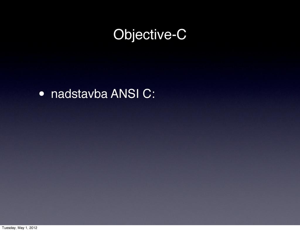 Objective-C • nadstavba ANSI C: Tuesday, May 1,...