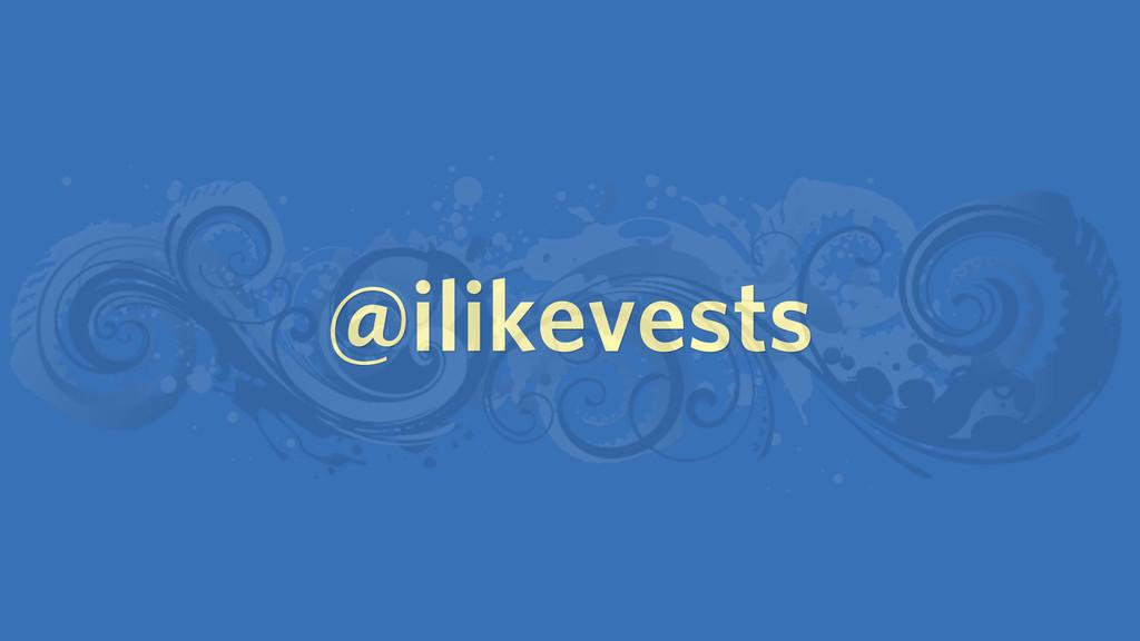 @ilikevests