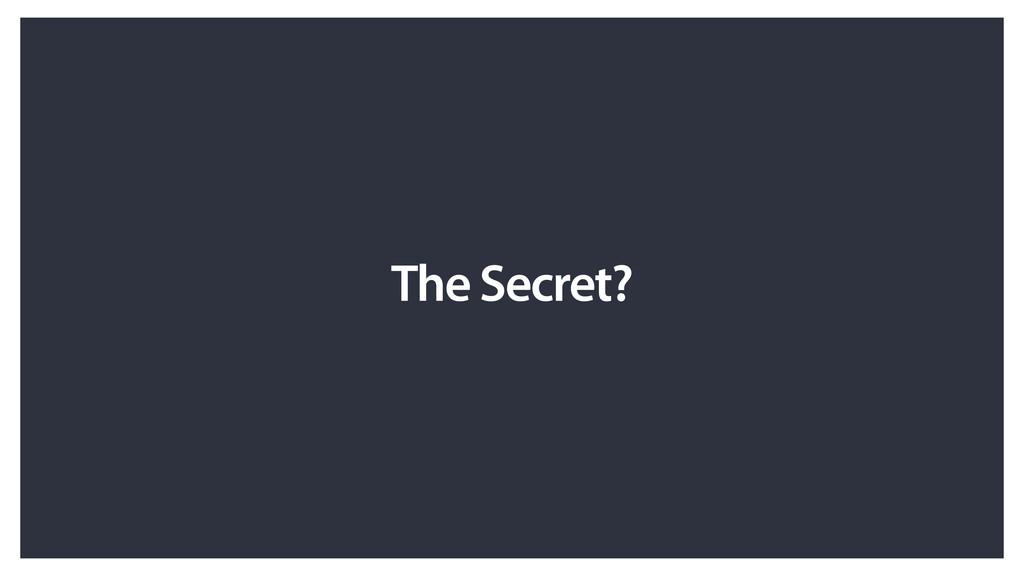 The Secret?
