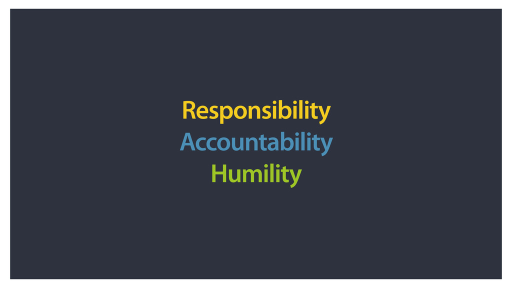 Responsibility Accountability Humility