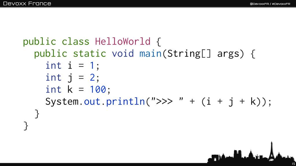 15 public class HelloWorld { public static void...