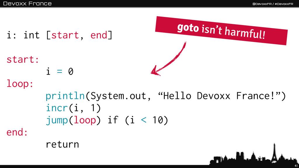 41 i: int [start, end] start: i = 0 loop: print...