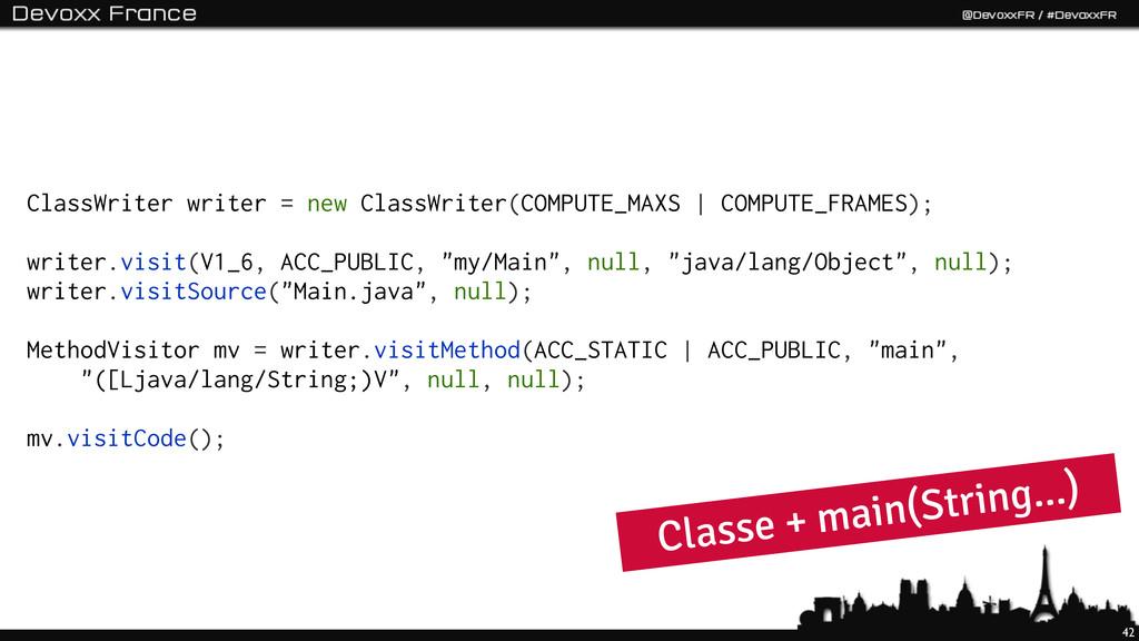 42 ClassWriter writer = new ClassWriter(COMPUTE...