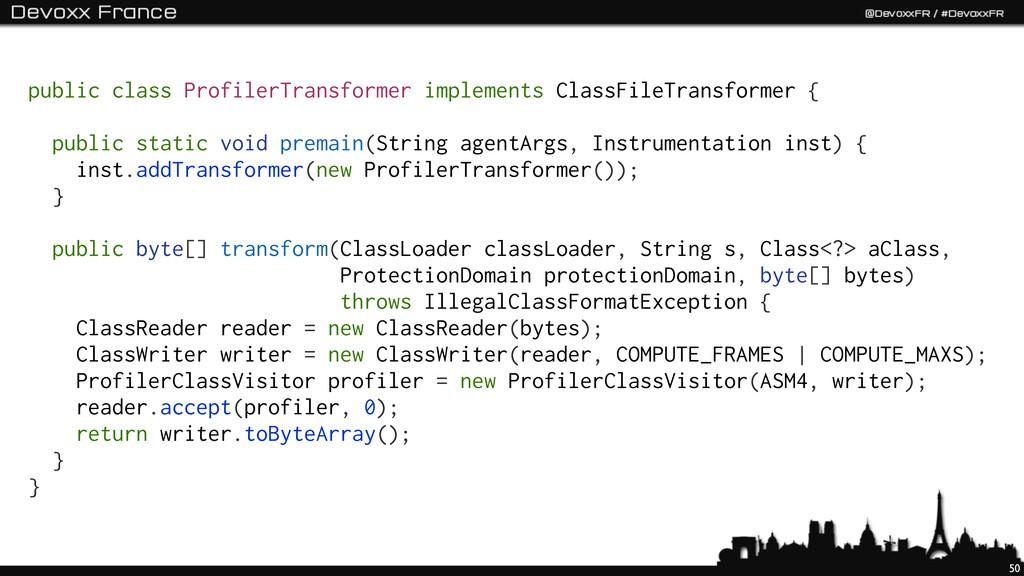 50 public class ProfilerTransformer implements ...