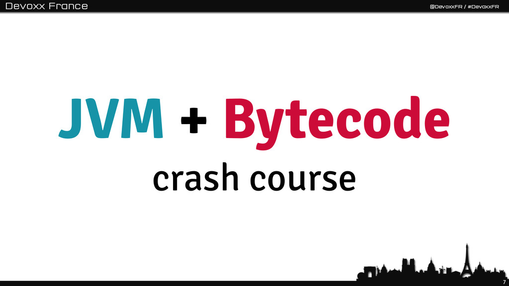 JVM + Bytecode crash course 7