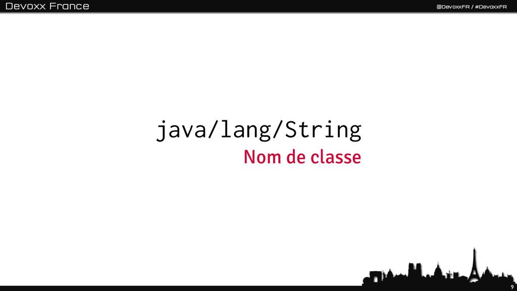 9 java/lang/String Nom de classe