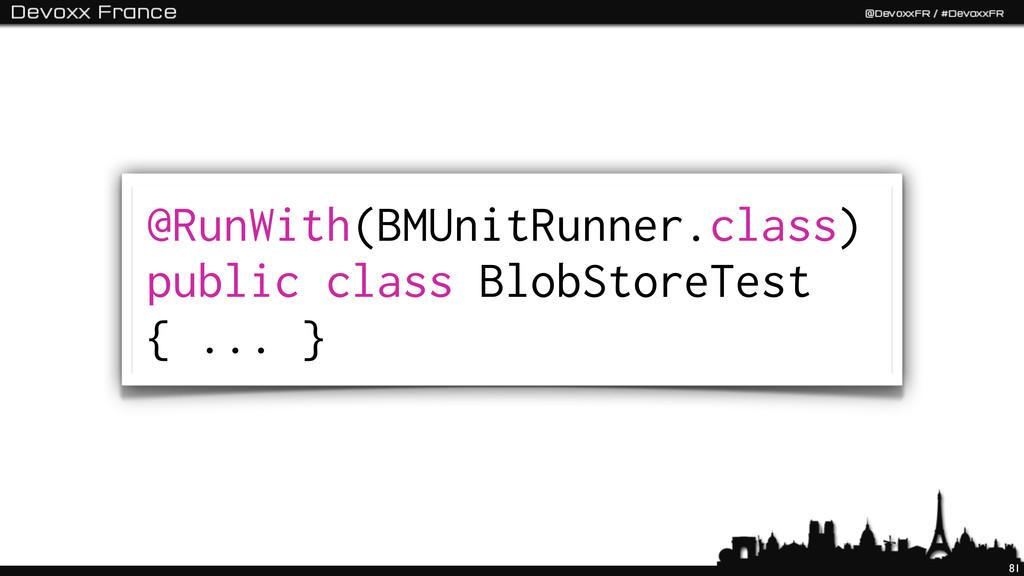 81 @RunWith(BMUnitRunner.class) public class Bl...