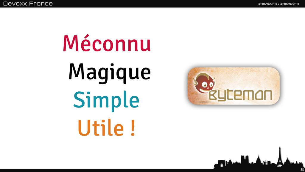 Méconnu Magique Simple Utile ! 85