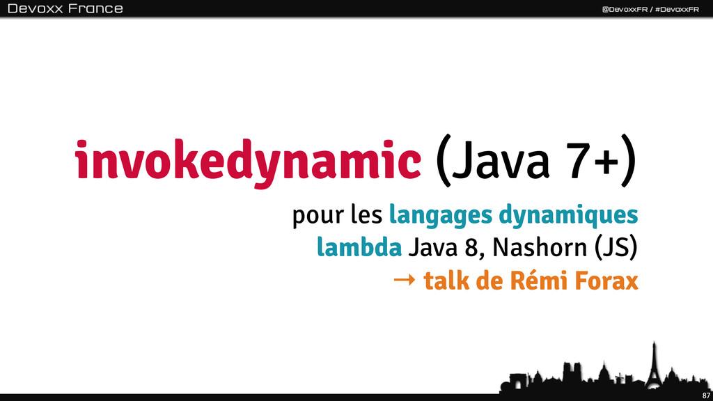 87 invokedynamic (Java 7+) pour les langages dy...