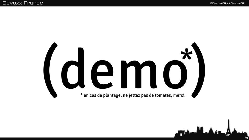 91 (demo) * * en cas de plantage, ne jettez pas...