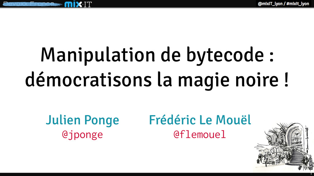 1 Manipulation de bytecode : démocratisons la m...