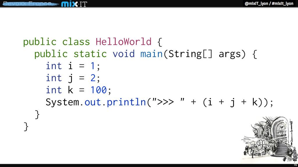 16 public class HelloWorld { public static void...