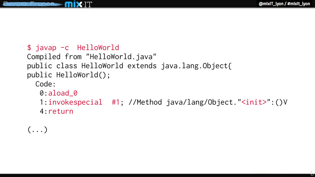 "17 $ javap -c HelloWorld Compiled from ""HelloWo..."