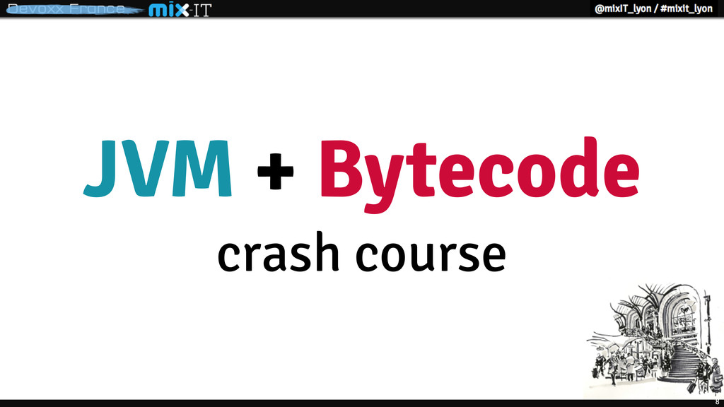 JVM + Bytecode crash course 8