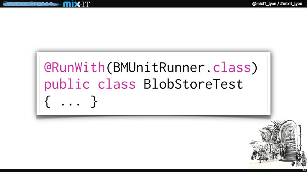82 @RunWith(BMUnitRunner.class) public class Bl...