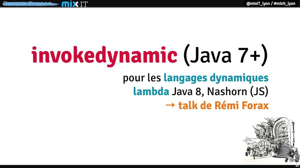 88 invokedynamic (Java 7+) pour les langages dy...