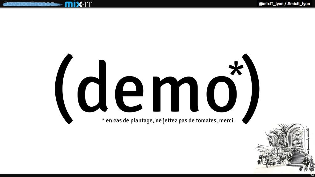 92 (demo) * * en cas de plantage, ne jettez pas...
