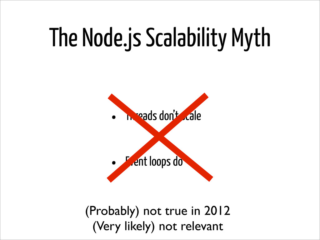 The Node.js Scalability Myth • Threads don't sc...