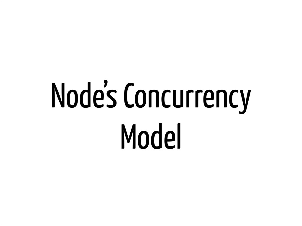 Node's Concurrency Model