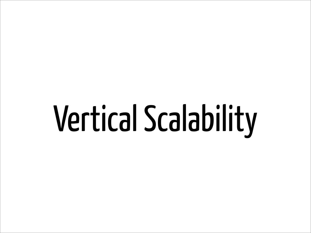 Vertical Scalability