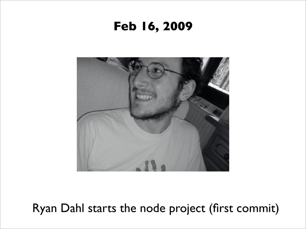 Ryan Dahl starts the node project (first commit)...