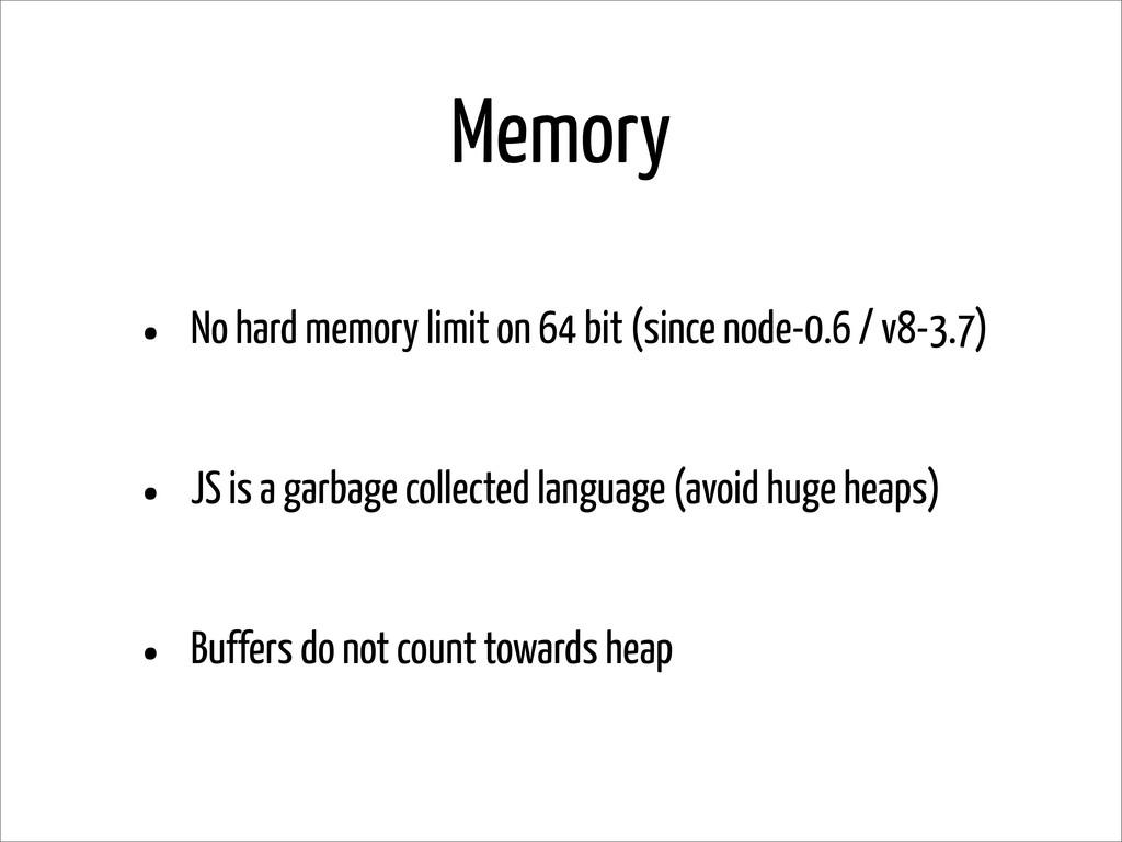 Memory • No hard memory limit on 64 bit (since ...
