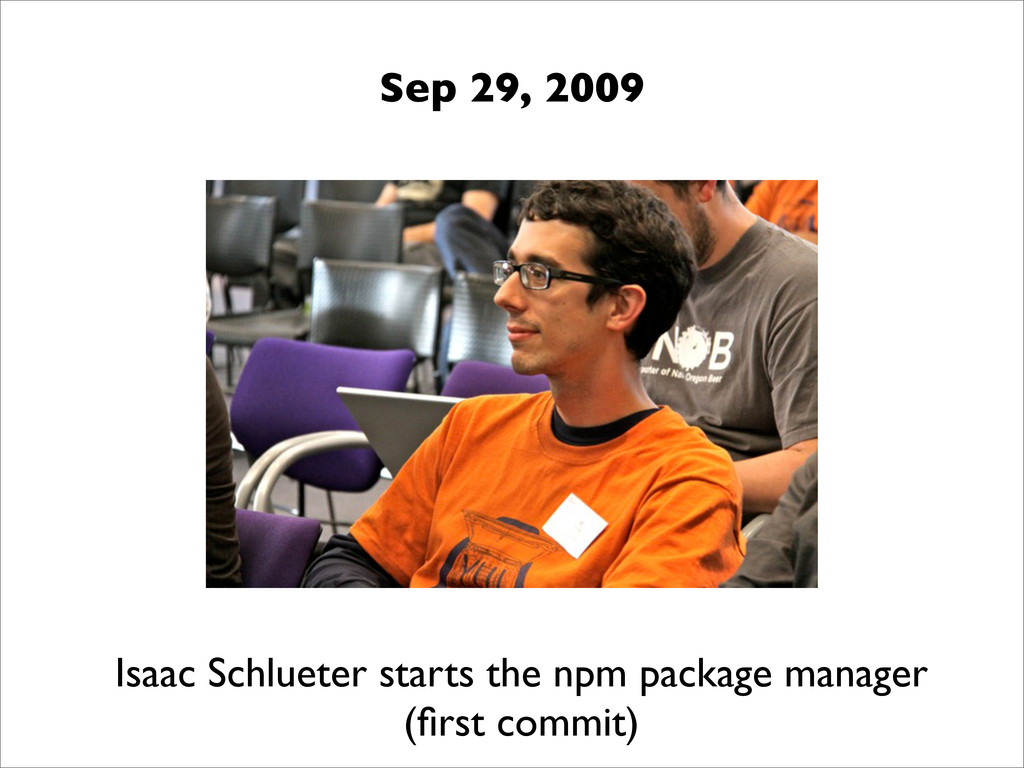Isaac Schlueter starts the npm package manager ...