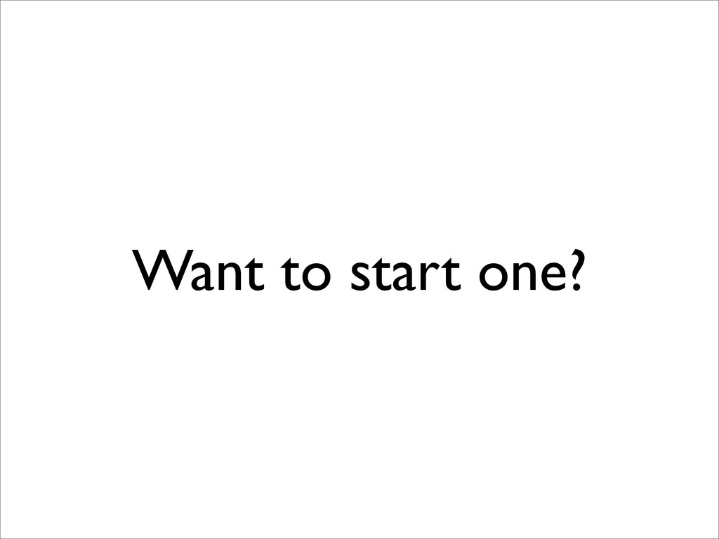 Want to start one?
