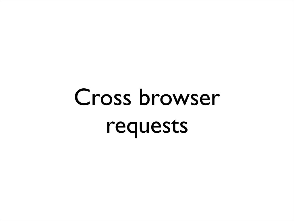 Cross browser requests