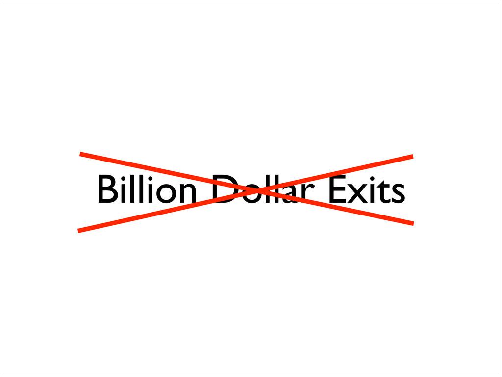 Billion Dollar Exits