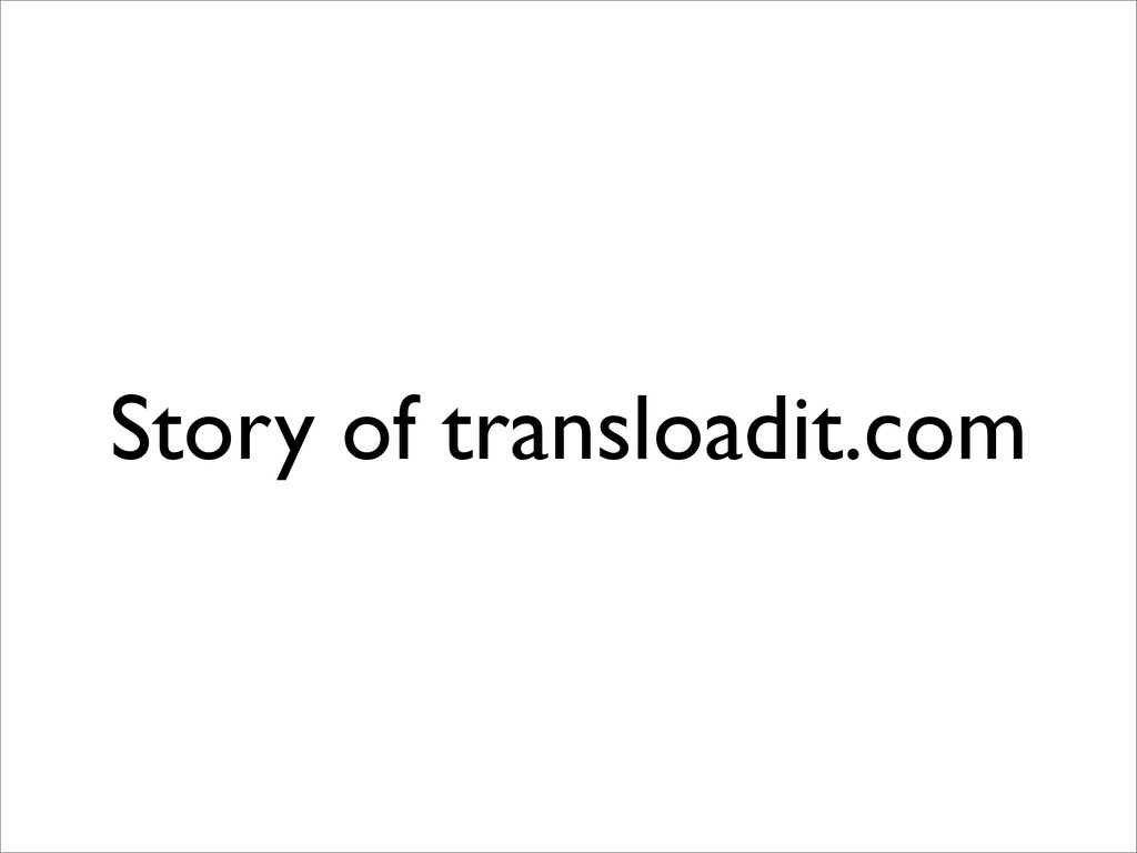 Story of transloadit.com