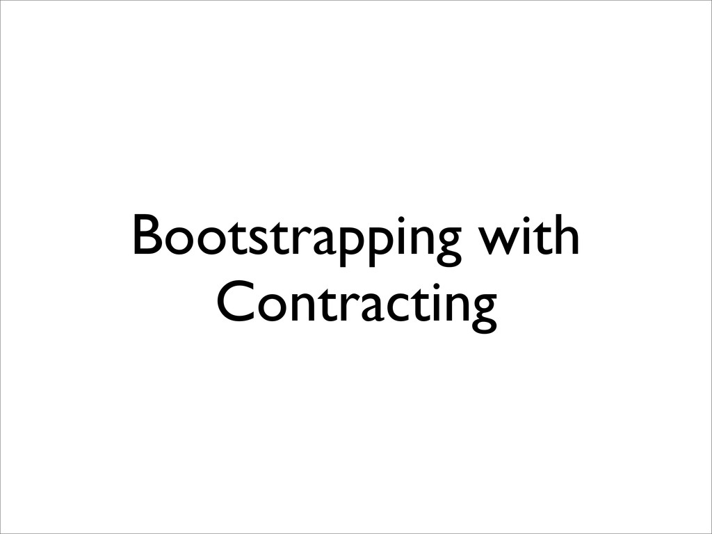 Bootstrapping with Contracting