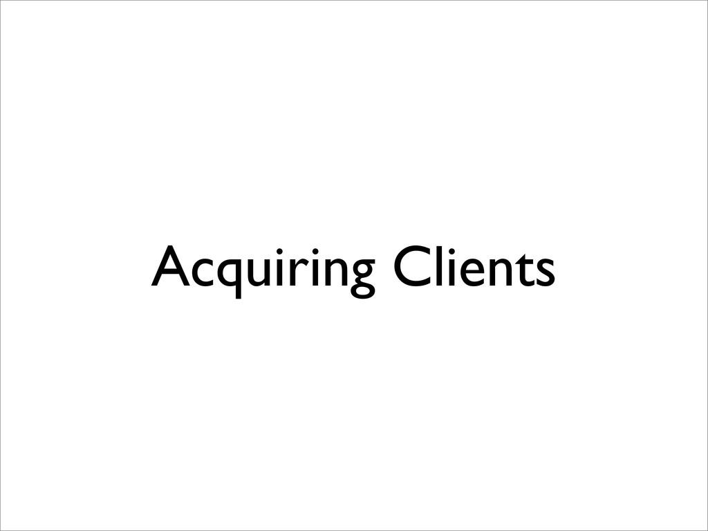 Acquiring Clients