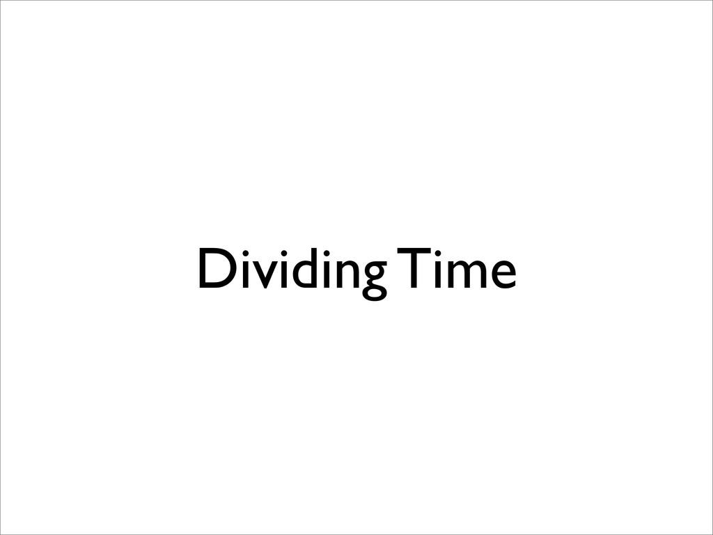 Dividing Time