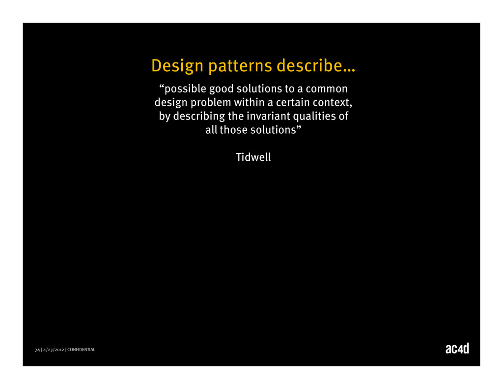 74 | 4/23/2012 | CONFIDENTIAL Design patterns d...