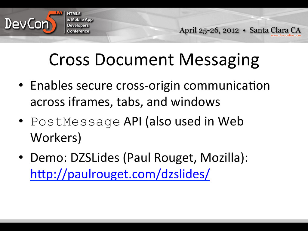 Cross Document Messaging  • Enables...