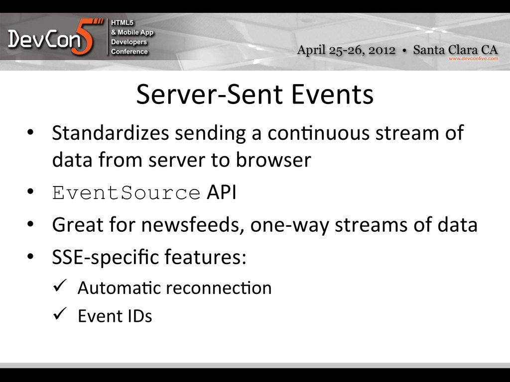 Server-‐Sent Events  • Standardizes ...